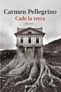 Cade la Terra di Carmen Pellegrino