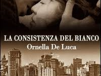 La consistenza del bianco – di Ornella de Luca
