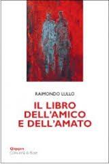 Il libro dell'amico e dell'amato, di Raimondo Lullo