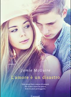 L'AMORE E' UN DISASTRO di Jamie Mcguire