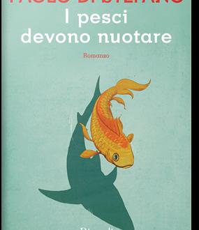 I Pesci devono nuotare di Paolo Di Stefano (Rizzoli)