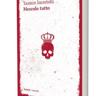 Mescolo Tutto di Yasmin Incretolli (Tunué)