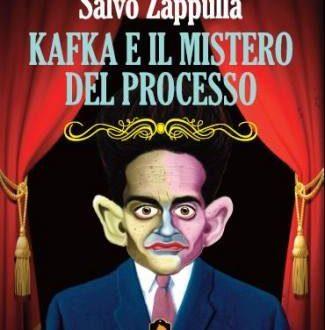 Kafka e il mistero del processo, di Salvo Zappulla