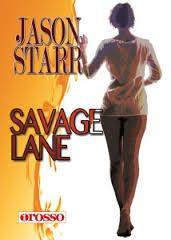 Savage Lane, di Jason Starr