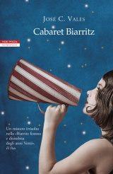 """""""Cabaret Biarritz"""" di José C. Vales (Neri Pozza)"""