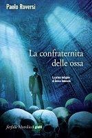"""""""La Confraternita delle Ossa"""" Paolo Roversi (Marsilio)"""