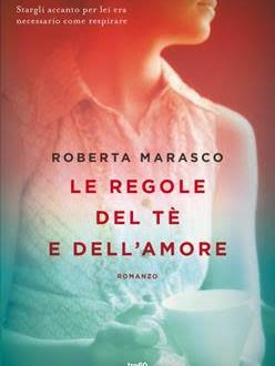 Le regole del tè e dell'amore, di Roberta Marasco