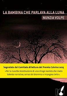 """""""La Bambina che parlava alla Luna"""" di Nunzia Volpe (Ioscrittore)"""