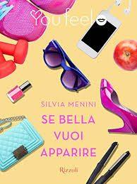 Se bella vuoi apparire, di Silvia Menini