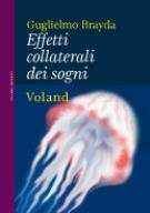 Effetti Collaterali dei Sogni di Guglielmo Brayda (Voland)