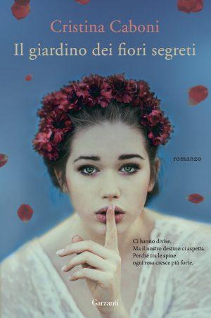il giardino dei fiori segreti di Cristina Caboni