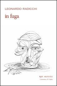 """In Fuga"" di Leonardo Radicchi (Rupe Mutevole Edizioni)"