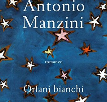 Orfani Bianchi di Antonio Manzini (Chiarelettere)