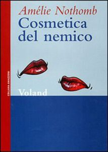 Cosmetica del Nemico di Amélie Nothomb