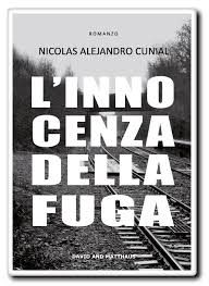L'innocenza della fuga – di Nicolas Alejandro Cunial
