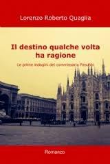 Il destino qualche volta ha ragione  – di Lorenzo Roberto Quaglia
