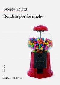 """""""Rondini per Formiche"""" di Giorgio Ghiotti (Nottetempo)"""