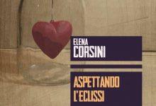 Aspettando l'eclissi – di Elena Corsini