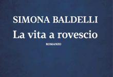 La vita a rovescio – di Simona Baldelli