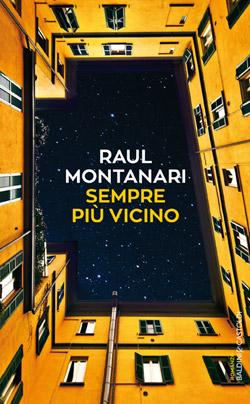 Sempre più Vicino di Raul Montanari (Baldini & Castoldi)