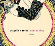Notti al Circo di Angela Carter (Fazi Editore)
