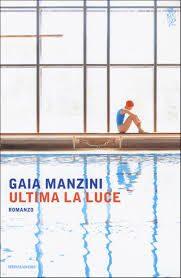 Ultima la luce – di Gaia Manzini