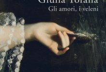 """Giulia Tofana, gli amori, i veleni"" di Adriana Assini (Scrittura & Scritture)"