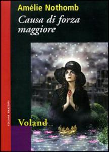 """""""Causa di forza maggiore"""" di Amélie Nothomb (Voland)"""