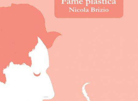 """""""Fame Plastica"""" di Nicola Brizio (Funambolo Edizioni)"""