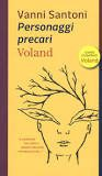 """""""Personaggi Precari"""" di Vanni Santoni (Voland)"""