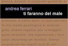"""""""Ti Faranno del Male"""" Andrea Ferrari"""