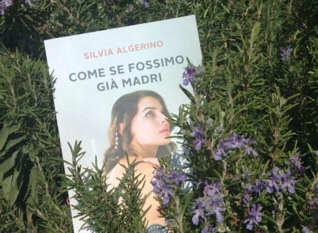 Come se fossimo già madri – di Silvia Algerino