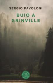 Buio a Grinville – di Sergio Pavoloni