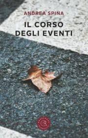 Il Corso degli eventi di Andrea Spina (Bookabook)