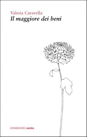 Nowhere Books - Il maggiore dei beni (Valeria Caravella)
