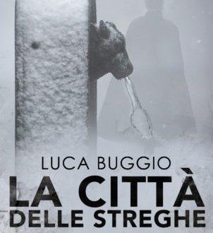 """Intervista all'autore Luca Buggio di """"La città delle streghe"""" (La Corte Editore)"""