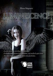 Luminescence – di Elena Magnani
