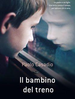 Il Bambino del Treno, di Paolo Casadio (Piemme)