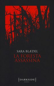 La foresta assassina – di Sara Blaedel