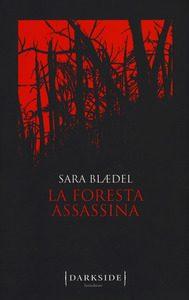 La foresta assassina – di Sara Blaedel