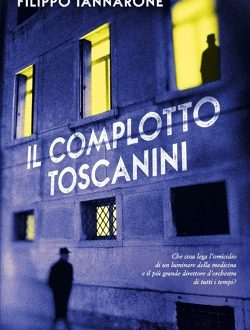 Il complotto Toscanini – di Filippo Iannarone