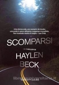 Scomparsi – di Haylen Beck (Baldini e Castoldi)