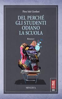 """""""Del perché gli studenti odiano la scuola"""" di Flora Saki Giordani (Minerva)"""