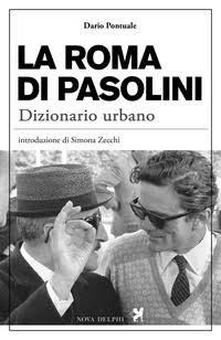 La Roma di Pasolini – di Dario Pontuale