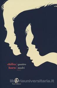 """Quattro Madri"" di Shifra Horn (Fazi)"