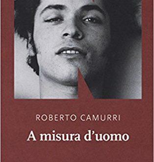 """""""A Misura d'Uomo"""" Roberto Camurri (NN editore)"""