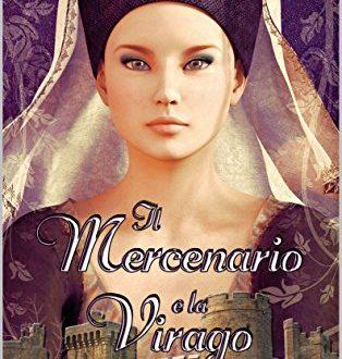 Il mercenario e la virago – di Monica Valentini