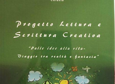"""Progetto Lettura e Scrittura Creativa """"Dalle idee alla vita – Viaggio tra realtà e fantasia"""" Ist. Comprensivo """"S. Giuffrida"""" Catania"""