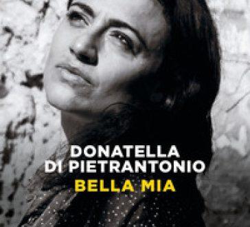 Bella mia – di Donatella Di Pietrantonio