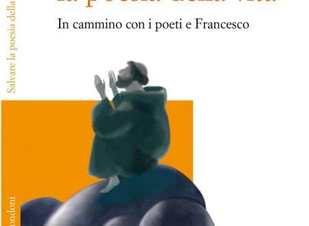 Salvare la poesia della vita – di Davide Rondoni (Messaggero Ed.)